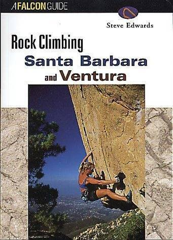 Rock Climbing Santa Barbara and Ventura, by Steve Edwards