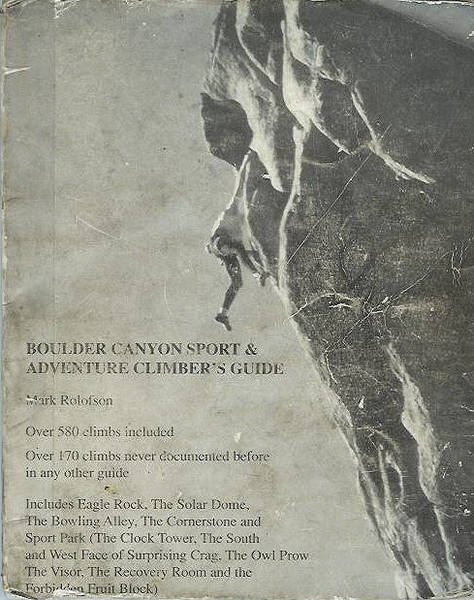 Boulder Canyon Sport & Adventure Climber's Guide, by Mark Rolofson.