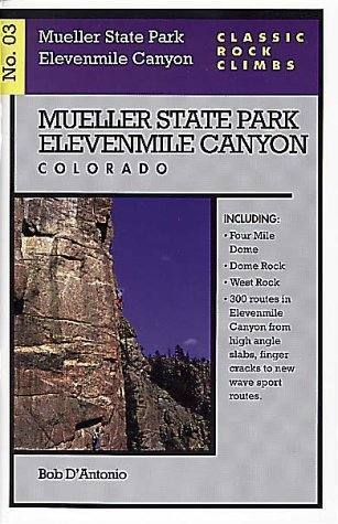 Classic Rock Climbs No. 03: Mueller State Park and Elevenmile Canyon, Colorado by Bob D'Antonio.
