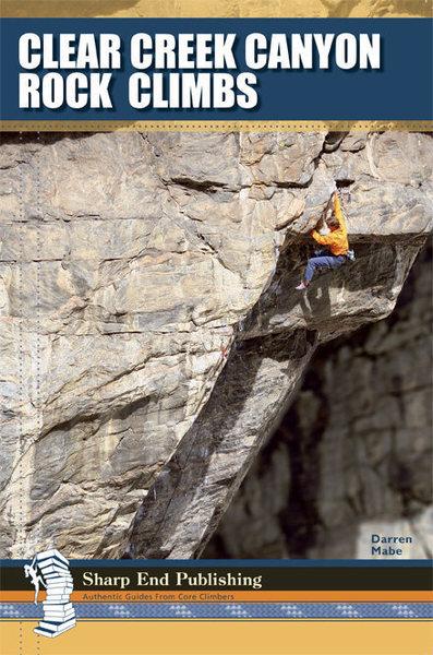"""Clear Creek Canyon Rock Climbs"""