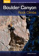 Rock Climbing Photo: Boulder Canyon Rock Climbing, by Bob D'Antonio