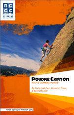 Poudre Canyon Route Climbing by Craig Luebben, Cameron Cross & Bennett Scott.