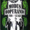 Try Modus Hoperandi.<br> <br> Photo by Blitzo.<br>