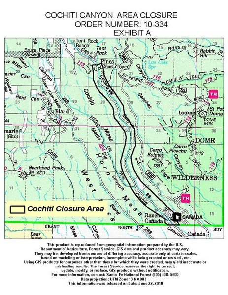 Cochiti area closure map for June 2010. <br> <br> &quot;The Order was issued is to provide for public and firefighter safety within the Cochiti Canyon Area during the current critical fire weather.<br> <br> The restricted area is the Cochiti Canyon Area and includes Forest Road 89 from the intersection with the Forest boundary to the community of Pines and the area ¼ of a mile on either side of Forest Road ... See More89 from its center line, in the Jemez Ranger District of the Santa Fe National Forest. It is illegal to:<br> (1) Enter or be in the Cochiti Canyon Area; (2) Possess or use a motor vehicle off National Forest System roads within the Cochiti Canyon Area; (3) Use any motor vehicle on National Forest System roads within the Cochiti Canyon Area, or (4) Be upon or use any motor vehicle upon forest development trails within the Cochiti Canyon Area. &quot;