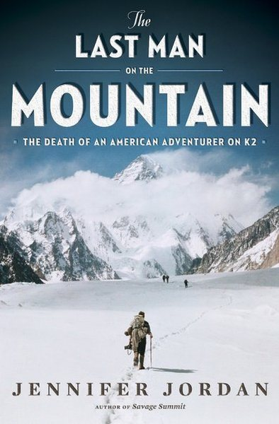 The Last Man on the Mountain, by Jennifer Jordan.