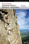 Jackson Hole, WY's new rock climbing guide is finished and available on <a href='http://ClimbingWyoming.com' target='_blank' rel='nofollow' >climbingwyoming.com</a> or in local gear shops.