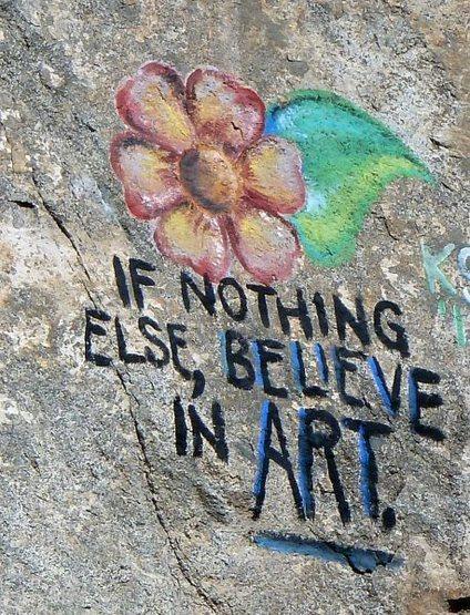 """If nothing else, believe in art"", Riverside Quarry"