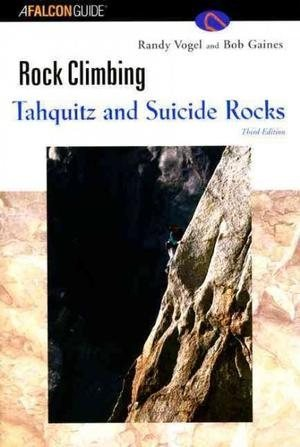 Rock Climbing Tahquitz and Suicide Rocks (3rd edition)
