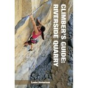 Rock Climbing Photo: Climbers' Guide: Riverside Quarry