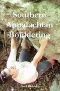 Rock Climbing Photo: Cover of Southern Appalachian Bouldering by Brad C...