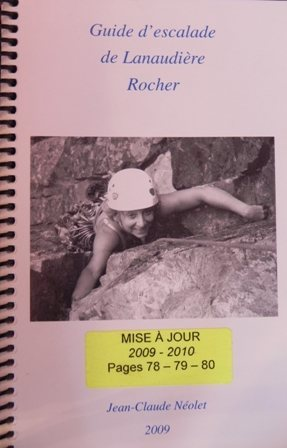 Guide d'Escalade de Lanaudière (Roche et Glace)<br> <br> Jean Claude Néolet (2009)+updates<br> http://escaladelanaudiere.blogspot.ca/