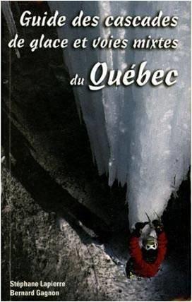 Guide des cascades de glace et voies mixtes au Québec<br> Stéphane Lapierre et Bernard Gagnon Les éditions La Randonnée<br> <br> http://www.fqme.qc.ca/images/stories/GuideCascadesVoiesQu%C3%A9bec.jpg<br> <br> Covers all of Quebec, updates are normally available online on the FQME website, but it seems misplaced for now.<br> 528 pages<br> <br> Available at MEC, La Cordée, through the FQME and other climbing stores. <br>