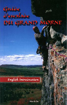 Guide d'escalade du Grand-Morne<br> Nico & Cie Les éditions La Randonnée<br> <br> http://www.fqme.qc.ca/images/stories/livre_guide_grand_morne_2000.jpg<br> <br> 95 pages<br> Available at MEC, La Cordée and through the FQME<br> http://www.mec.ca/<br> http://www.lacordee.com/<br> http://www.fqme.qc.ca/