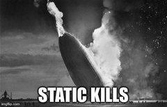 Static kills