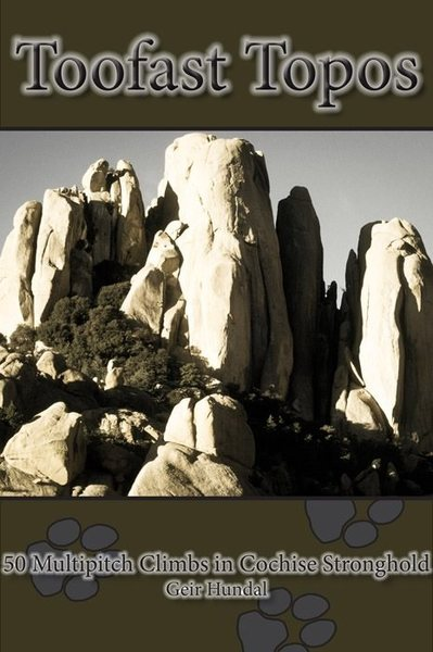 """Cover of """"Toofast Topos: 50 Multipitch Routes In Cochise Stronghold"""""""