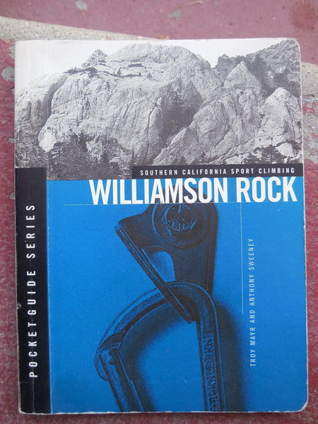 Williamson Rock Guidebook by Troy Mayr & Anthony Sweeney.