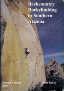 Rock Climbing Photo: Cover of Backcountry Rockclimbing in Southern Ariz...