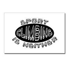 Sport Climbing is neither... I love how wrong this phrase is, but its funny!