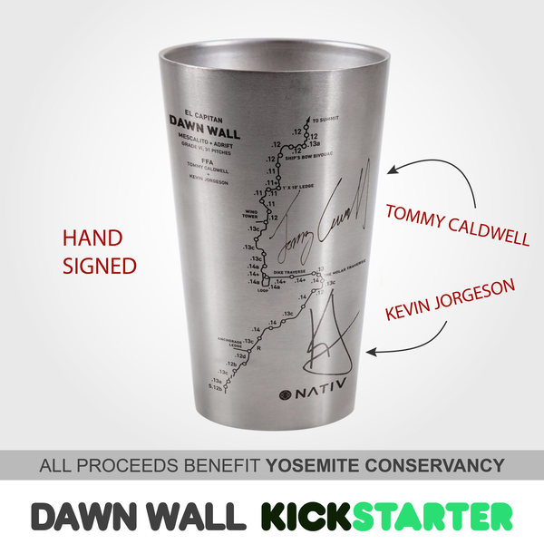 Now available at: [[Dawn Wall Cup Kickstarter]]http://kck.st/1CWsfU9 , Dawn Wall Topo Cups signed by:  Tommy Caldwell and Kevin Jorgeson.  Proceeds benefit Yosemite Conservancy.
