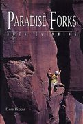 "Rock Climbing Photo: Cover of ""Paradise Forks: Rock Climbing"""