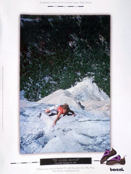 &quot;It goes, boys!&quot;<br> <br> Boreal advert (1993/94) with Lynn Hill freeing The Nose. Photo by John Bachar.