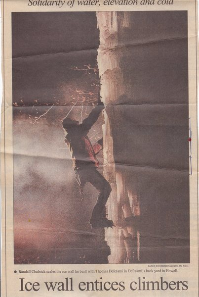 Tom and I built this icewall in 1997 in his backyard in Howell NJ. This photo was taken at night with a barnfire and a floodlight in the back round by a reporter from the Asbury Park Press. The quality is not great because it was scanned in from a copy in their newspaper.
