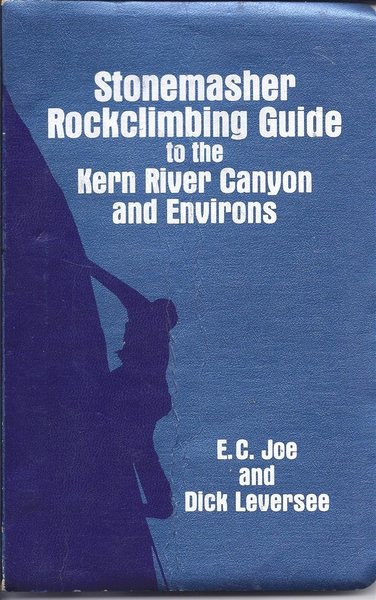 my Stonemasher Rockclimbing Guide to the Kern River Canyon and Environs