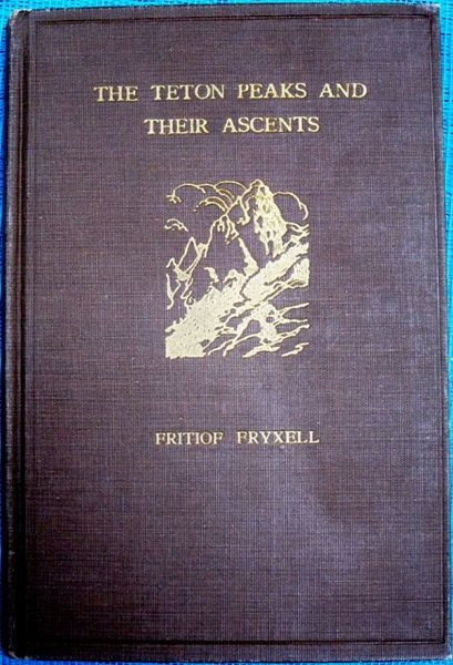 First ascent of the East Horn and 1932 Teton guidebook author:  Fritiof Fryxell