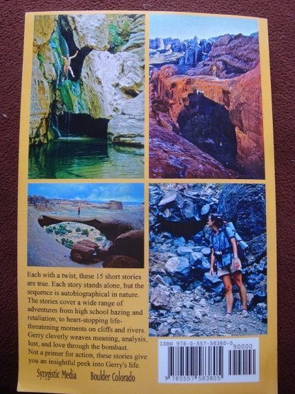 A collection of tales by Gerry Roach, Boulder Colorado climber, mountaineer and guide book author.