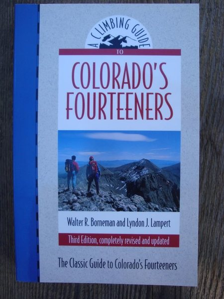 Guide to Hiking/Scrambling Up Colorado's 14, 000 Foot High Peaks.
