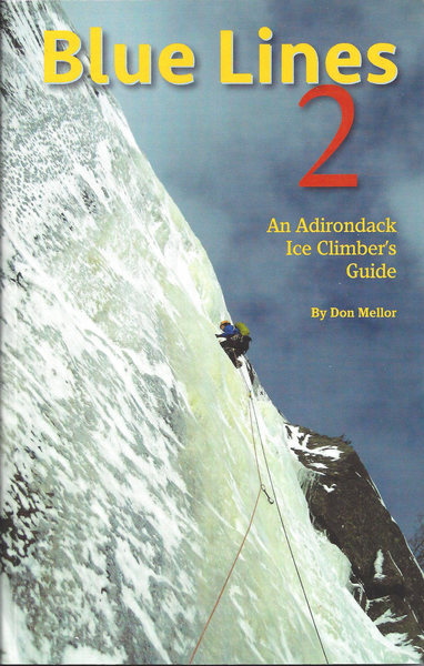 Blue Lines 2: An Adirondack Ice Climber&@POUND@39@SEMICOLON@s Guide