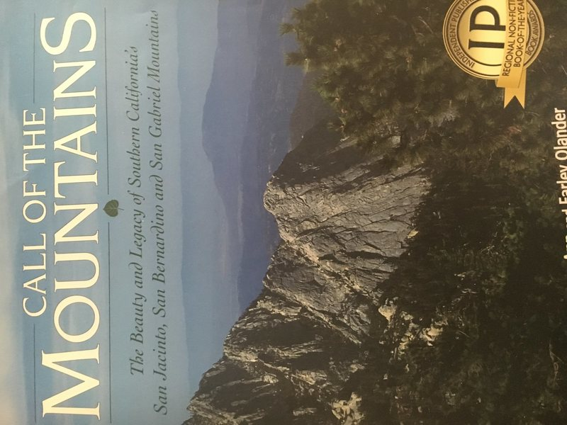 "From the cover of ""Call of the Mountains - the Beauty and Legacy of Southern California's San Jacinto, San Bernardono and San Gabriel Mountains"""