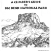 A Climber's Guide to Big Bend National Park :: I've uploaded the whole thing to Mountain Project ....